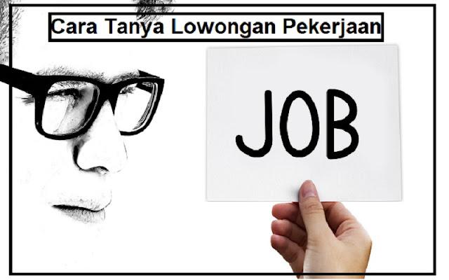 cara tanya lowongan kerja