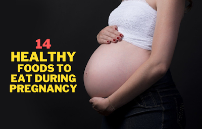 14 Healthy Foods to Eat During Pregnancy to Make Baby Smart
