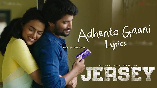 Adhento Gaani Vunnapaatuga Song Lyrics - JERSEY Telugu Movie Songs