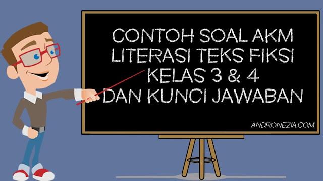 Contoh Soal AKM Literasi Teks Fiksi Kelas 3 & 4 dan Kunci Jawaban