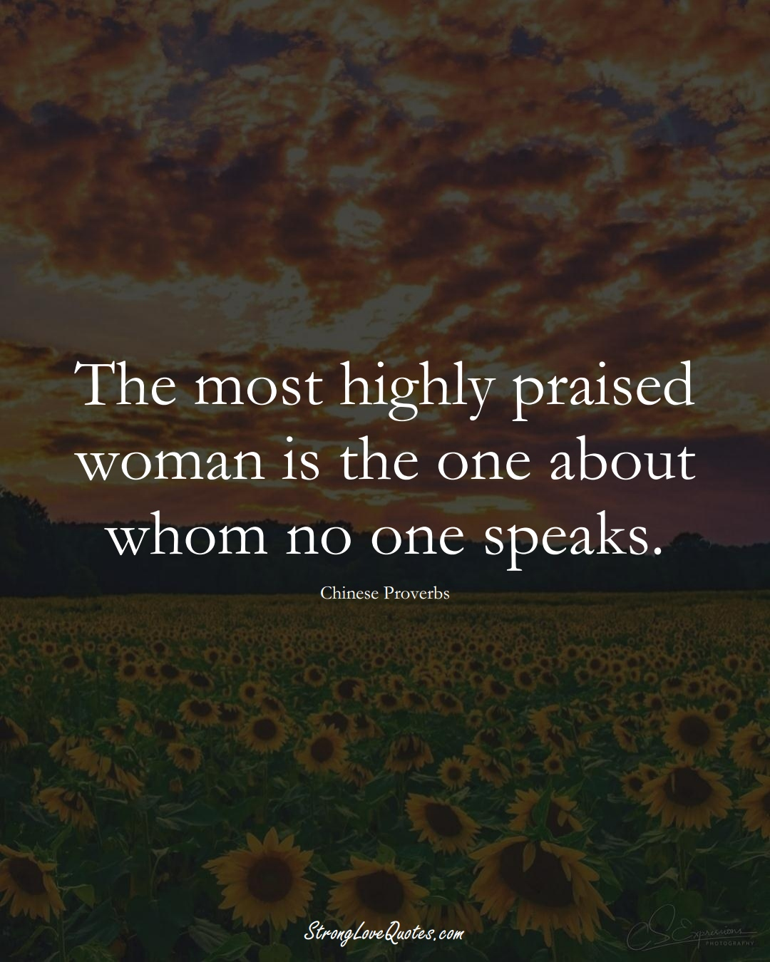 The most highly praised woman is the one about whom no one speaks. (Chinese Sayings);  #AsianSayings