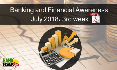 Banking and Financial Awareness July 2018: 3rd week