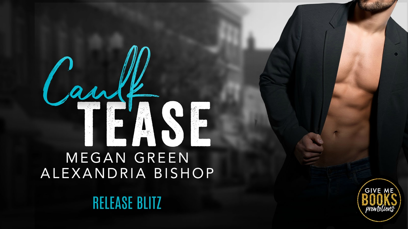 RELEASE BLITZ - Caulk Tease by Megan Green & Alexandria