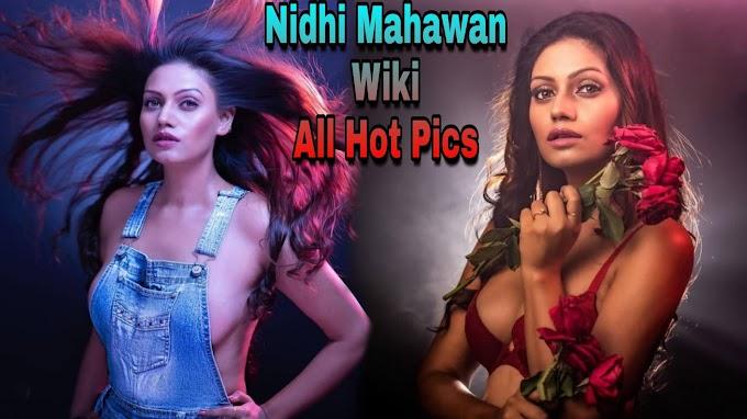 Nidhi Mahawan Biography/Wiki All Hot Pics - BoitaPicSel