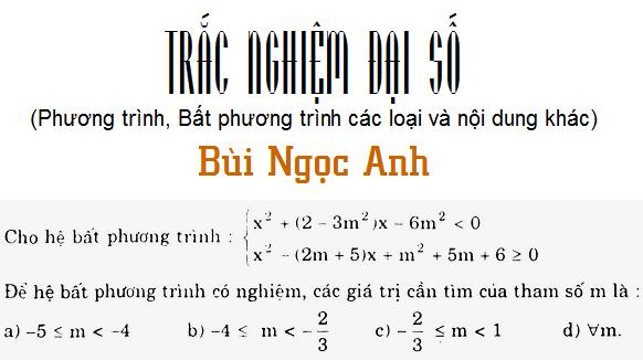 264 cau trac nghiem dai so ve phuong trinh, bat phuong trinh, rut gon bieu thuc, bat dang thuc
