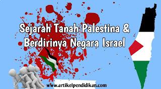 Sejarah Tanah palestina dan Berdirinya Negara Israel