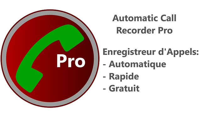 Automatic Call Recorder pour enregistrer vos appels téléphoniques automatiquement et gratuitement?