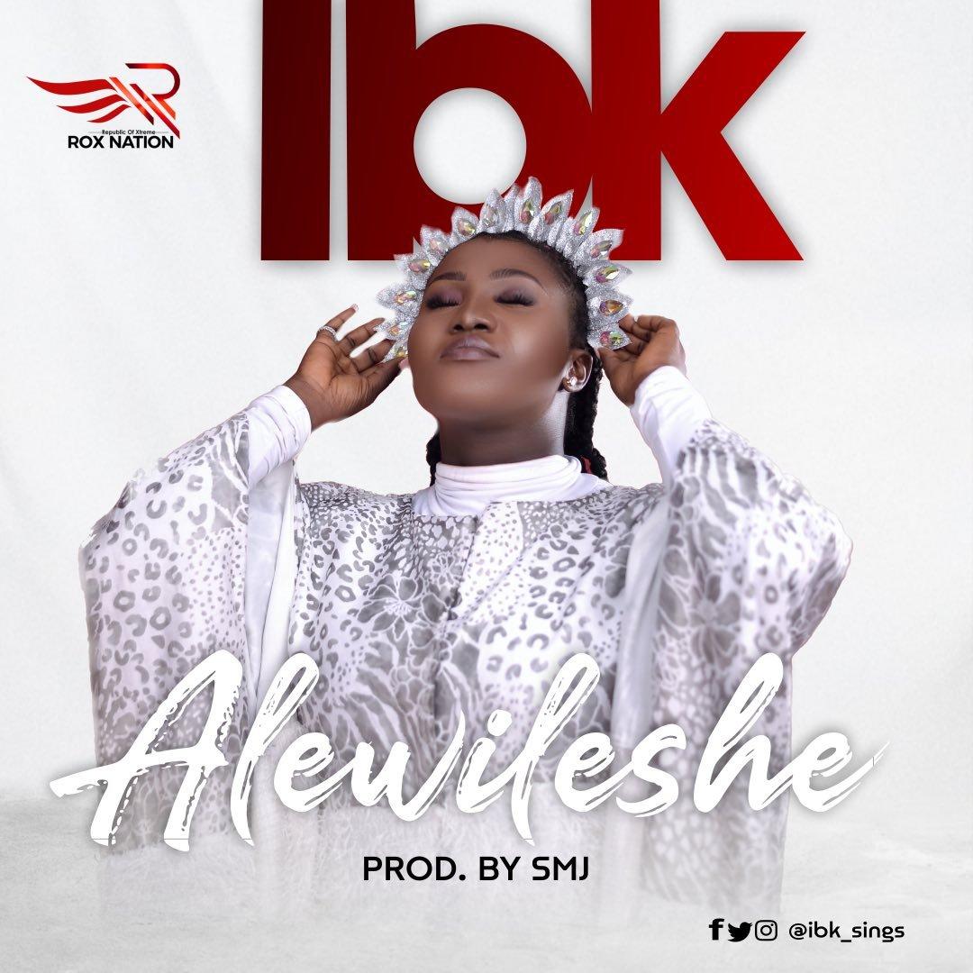 IBK Sings - Alewileshe Lyrics & Mp3 Download
