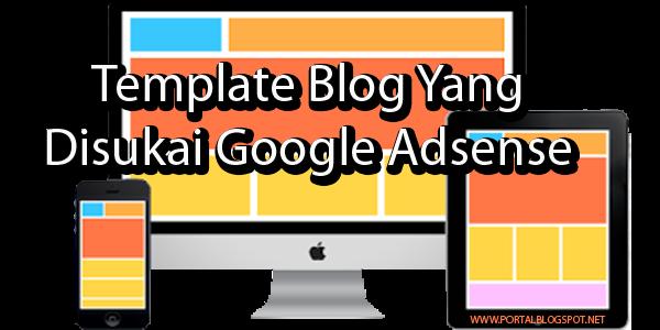 Template Blog Yang Disukai Google Adsense