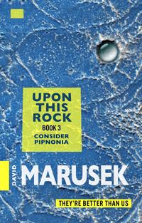 Upon This Rock: Book 3 — Consider Pipnonia
