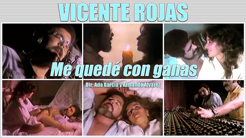 Vicente Rojas - ¨Me quedé con ganas¨ - Videoclip - Dirección: Ada García - Armando Álvarez. Portal Del Vídeo Clip Cubano