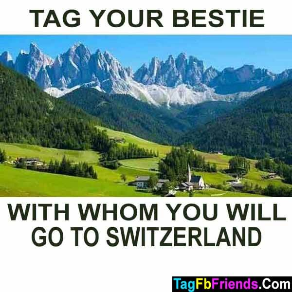 Tag your bestie with whom you will go to switzerland one day