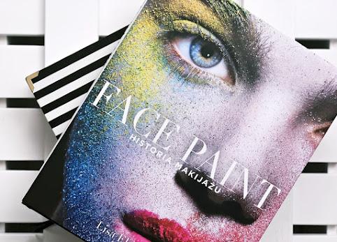 Face Paint, Historia makijażu, Lisa Eldrige - piękne wydanie.