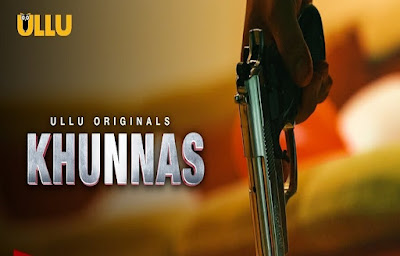 Khunnas Ullu Web Series (2021) : All Episodes Cast, Review, Watch Online, Release Date, Real Names
