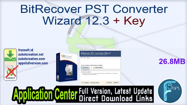BitRecover PST Converter Wizard 12.3 + Key