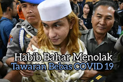 Habib Bahar Menolak Tawaran Bebas Napi