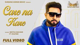 Care Na Kare Lyrics Geeta Zaildar | Sultaan