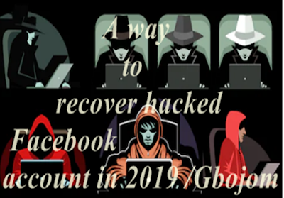 A way to recover hacked Facebook account in 2019 Gbojom