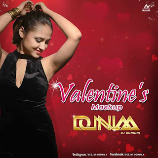 VALENTINES MASHUP - DJ DONNAA