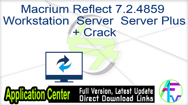 Macrium Reflect 7.2.4859 Workstation  Server  Server Plus + Crack