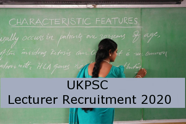 Uttarakhand PSC Lecturer 571 Recruitment 2020, Apply Online, Vacancy Details