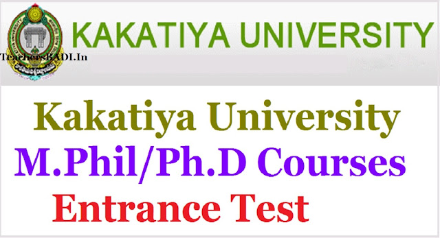 Kakatiya University,M.Phil /Ph.D Courses,Entrance Test