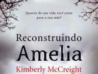 "Resenha: ""Reconstruindo Amelia"" - Kimberly McCreight"