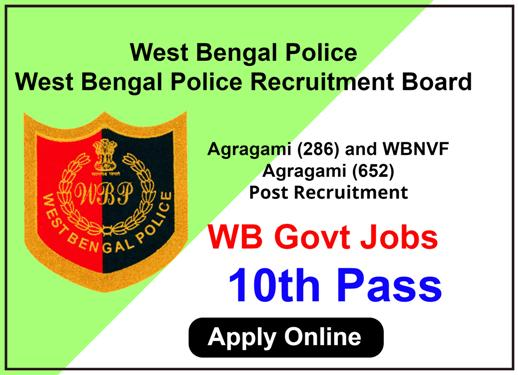 Agragami and WBNVF Agragami Recruitment under West Bengal Police Recruitment Board.