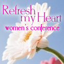 Refresh My Heart Conference