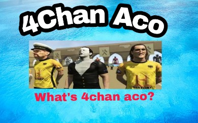 4Chan Aco Secret information For Everyone