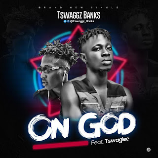 Tswaggz Banks - On God ft. Tswag Lee