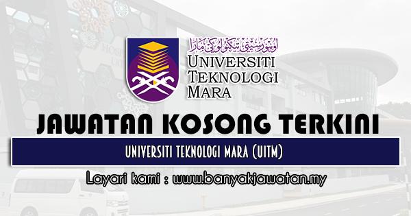 Jawatan Kosong 2021 di Universiti Teknologi Mara (UiTM)