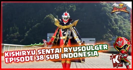 Kishiryu Sentai Ryusoulger Episode 38 Subtitle Indonesia
