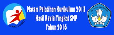Materi Diklat Implementasi Kurikulum 2013 Tingkat SMP Tahun 2016