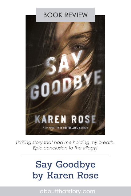 Book Review: Say Goodbye by Karen Rose | About That Story