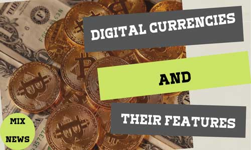 Digital currencies and their features