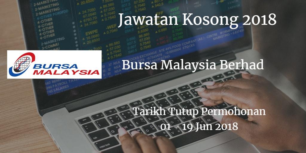 Jawatan Kosong Bursa Malaysia Berhad 01 - 19 Jun 2018