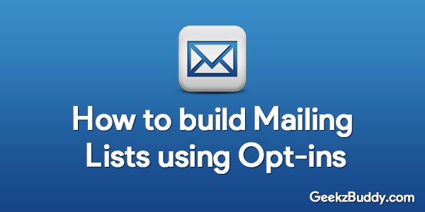 How to build Mailing Lists using Opt-ins