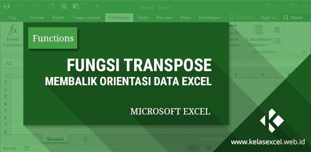 Belajar Cara Menggunakan Fungsi Transpose Excel
