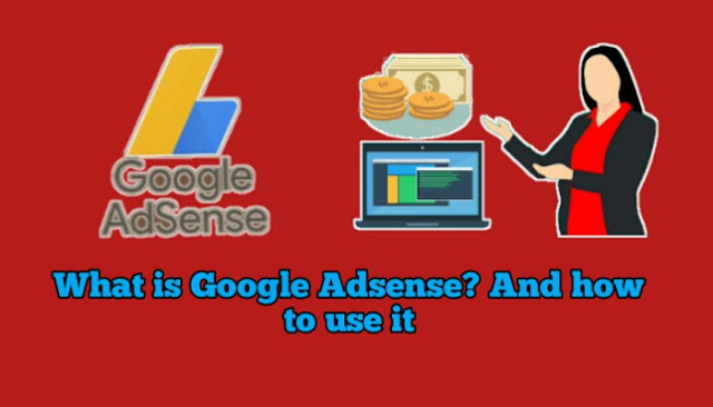 What is Google Adsense? And how to use it