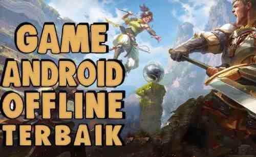 Game Offline Android Dengan Grafik HD Terbaik Tahun Ini