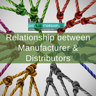 Relationship between Manufacturer and Distributors : Takedistributorship.com