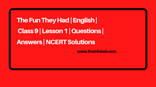 The Fun They Had | English | Class 9 | Lesson 1 | Questions | Answers | NCERT Solutions