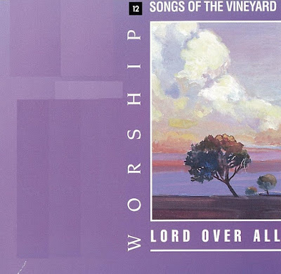 Worship Songs Of The Vineyard-Vol 12-Lord Over All-
