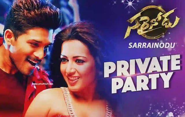 Private Party Song Lyrics - SARRAINODU Movie