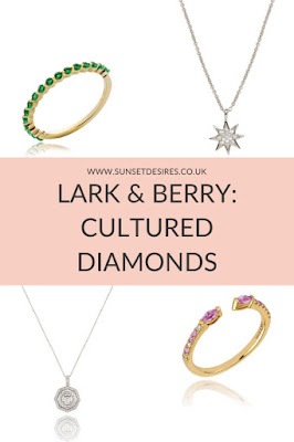 https://www.sunsetdesires.co.uk/2019/12/lark-berry-cultured-diamonds.html