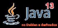 Java Oracle 13 no Debian e Derivados - Dicas Linux e Windows