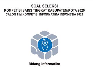 Soal dan Pembahasan KSN Informatika / Komputer tingkat Kabupaten/Kota tahun 2020 (KSK)