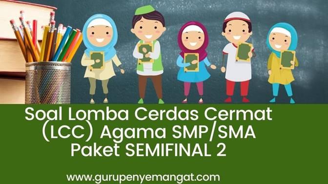 Soal Lomba Cerdas Cermat (LCC) Agama SMPSMA Paket SEMIFINAL 2