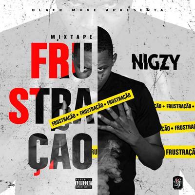 Nigzy - Frustração (Mixtape) [DOWNLOAD]